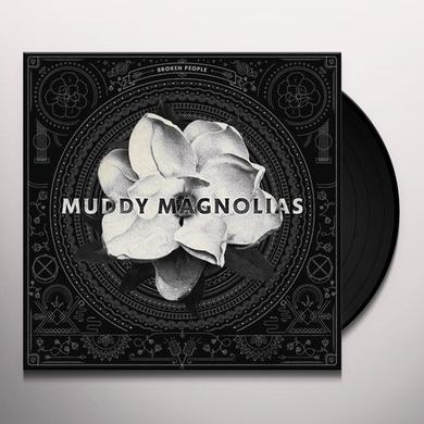 Muddy Magnolias BROKEN PEOPLE Vinyl Record