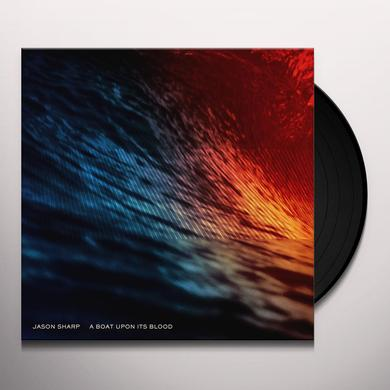 Jason Sharp BOAT UPON ITS BLOOD Vinyl Record