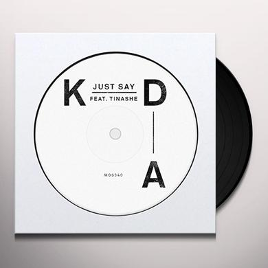 KDA FEAT. TINASHE JUST SAY Vinyl Record - UK Import