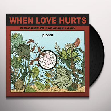 Pional WHEN LOVE HURTS Vinyl Record