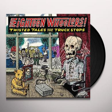 EIGHTEEN WHEELERS - TWISTED TALES FROM / VARIOUS Vinyl Record