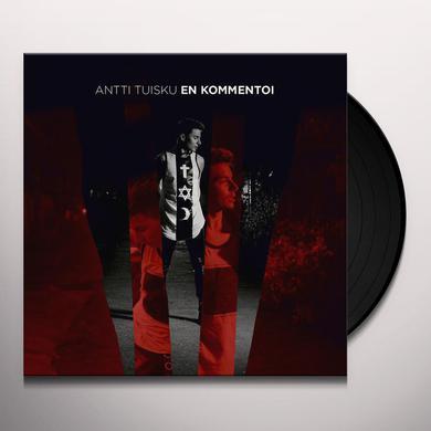 Antti Tuisku EN KOMMENTOI Vinyl Record