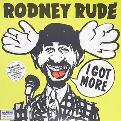 Rodney Rude I GOT MORE Vinyl Record