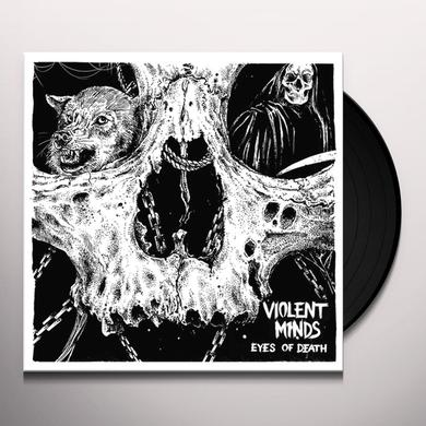 VIOLENT MINDS EYES OF DEATH Vinyl Record