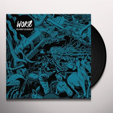 WORSE RUBBER BURNER Vinyl Record