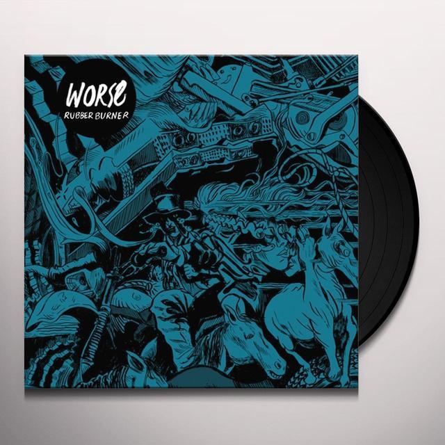WORSE RUBBER BURNER Vinyl Record