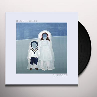 BLUE HOUSE SUPPOSE Vinyl Record - Limited Edition
