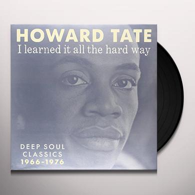 Howard Tate I LEARNED IT ALL THE HARD WAY Vinyl Record