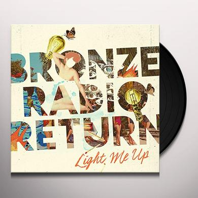 Bronze Radio Return LIGHT ME UP Vinyl Record