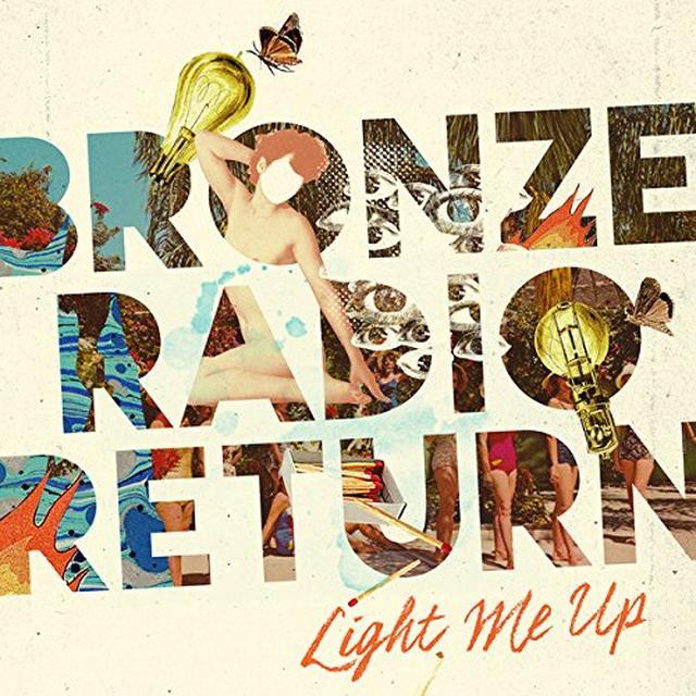 Bronze Radio Return LIGHT ME UP Vinyl Record