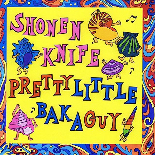 Shonen Knife PRETTY LITTLE BAKA GUY Vinyl Record