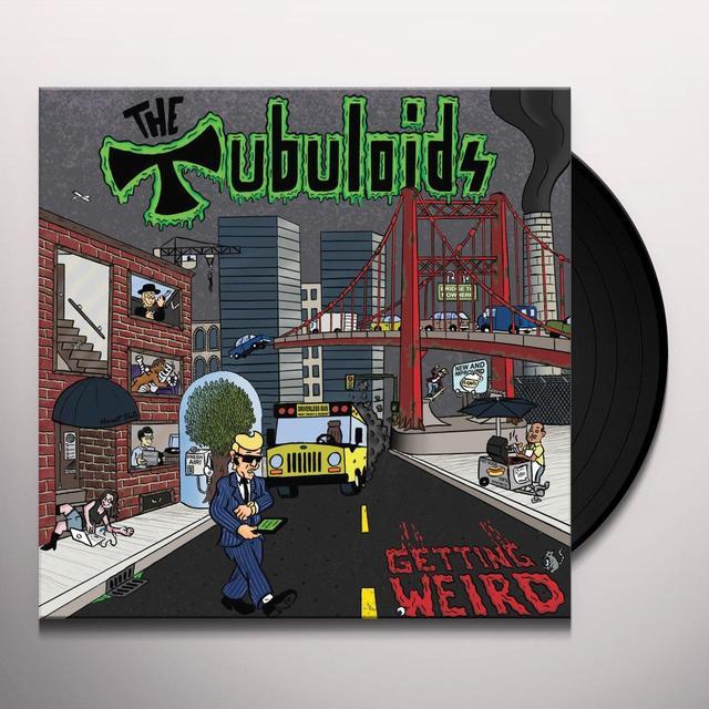 TUBULOIDS IT'S GETTING WEIRD Vinyl Record