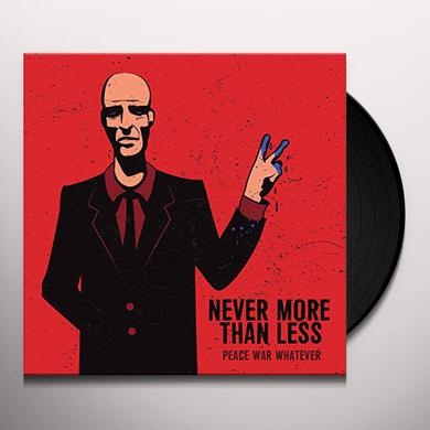 Never More Than Less PEACE WAR WHATEVER Vinyl Record