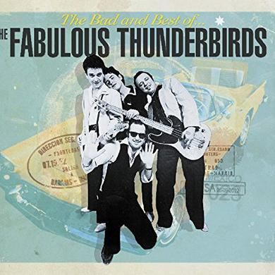 BAD & BEST OF THE FABULOUS THUNDERBIRDS Vinyl Record