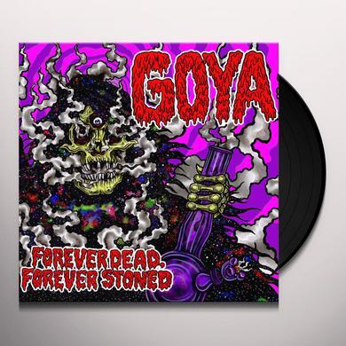 Goya FOREVER DEAD FOREVER STONED Vinyl Record