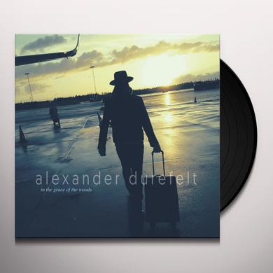 Alexander Durefelt IN THE GRACE OF THE WOODS Vinyl Record