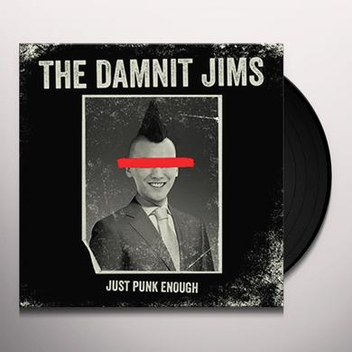 DAMNIT JIMS JUST PUNK ENOUGH Vinyl Record