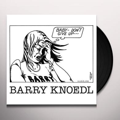 Barry Knoedl BABY DON'T GIVE UP Vinyl Record