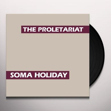 Proletariat SOMA HOLIDAY Vinyl Record