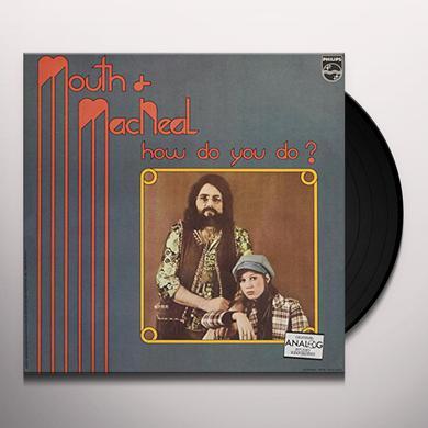 Mouth & Macneal HOW DO YOU DO Vinyl Record