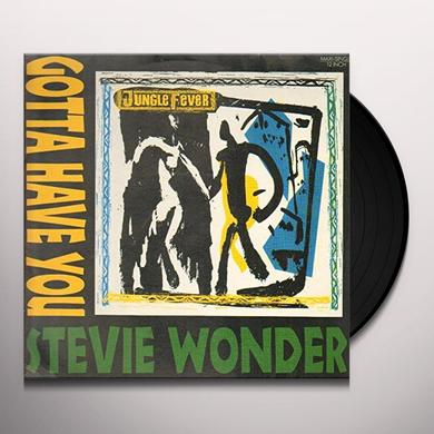 Stevie Wonder GOTTA HAVE YOU (3 MIXES +) Vinyl Record