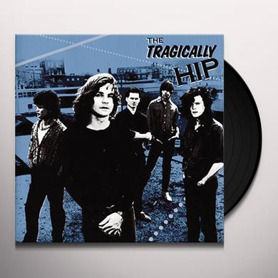 TRAGICALLY HIP Vinyl Record