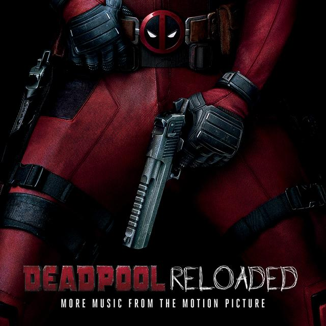 DEADPOOL RELOADED (MUSIC FROM THE MOTION PICTURE) Vinyl Record