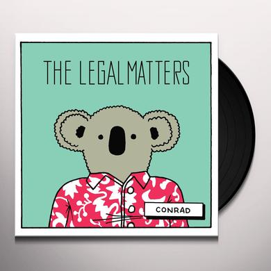 LEGAL MATTERS CONRAD Vinyl Record - Digital Download Included
