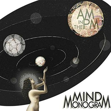 MIND MONOGRAM AM IN THE PM Vinyl Record