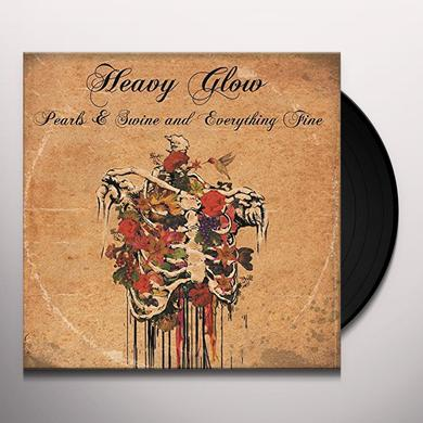 Heavy Glow PEARLS & SWINE & EVERYTHING FINE Vinyl Record - UK Import