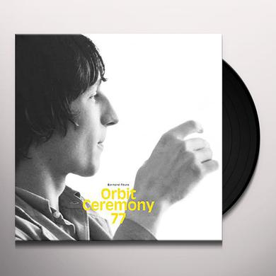 Bernard Fevre ORBIT CEREMONY 77 Vinyl Record