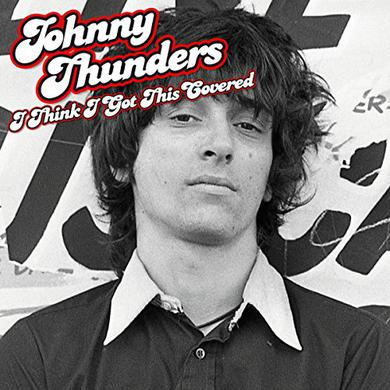 Johnny Thunders I THINK I GOT THIS COVERED Vinyl Record