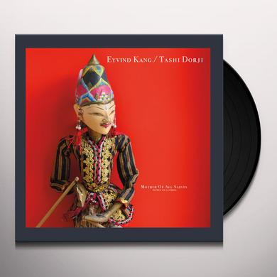 KANG,EYVIND / DORJI,TASHI MOTHER OF ALL SAINTS (PUPPET ON A STRING) Vinyl Record