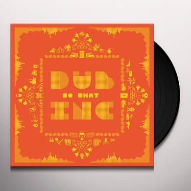 Dub Inc. SO WHAT Vinyl Record