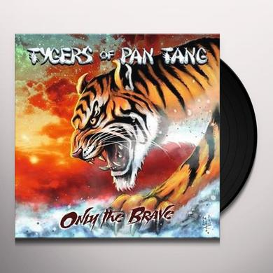 Tygers Of Pan Tang ONLY THE BRAVE Vinyl Record