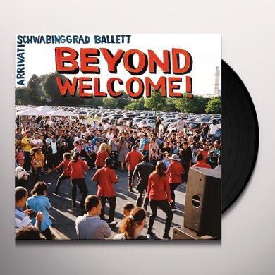 ARRIVATI / SCHWABINGGRAD BALLETT BEYOND WELCOME Vinyl Record