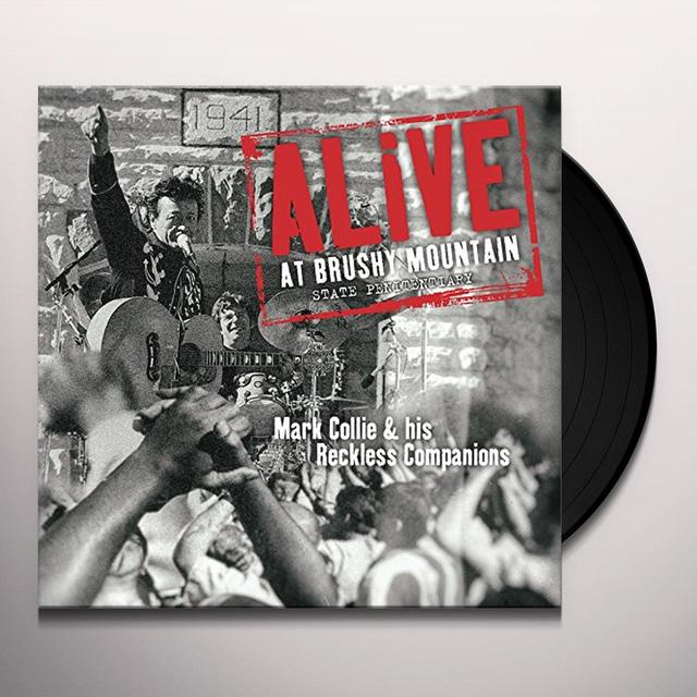 COLLIE,MARK & HIS RECKLESS COMPANIONS ALIVE AT BRUSHY MOUNTAIN STATE PENITENTIARY Vinyl Record
