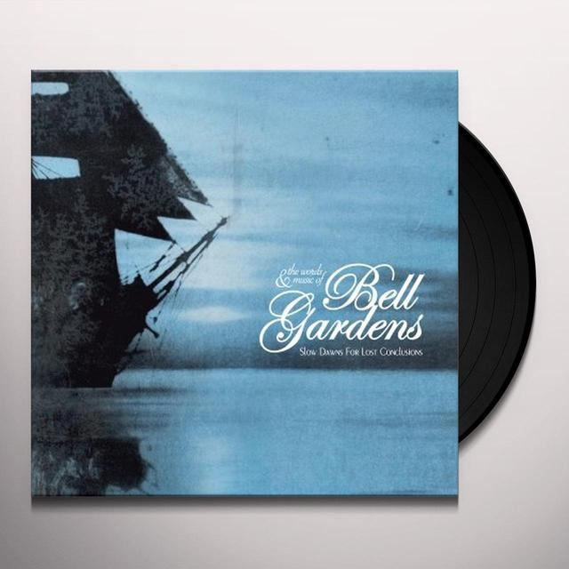 Bell Gardens SLOW DAWNS FOR LOST CONCLUSIONS Vinyl Record