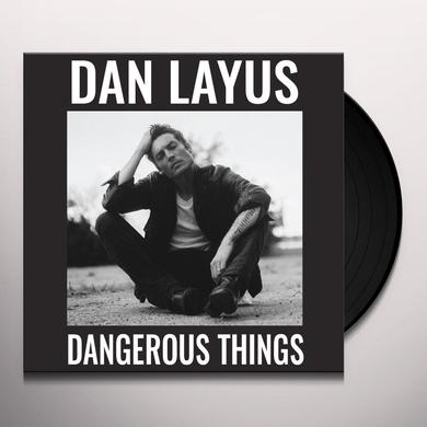 Dan Layus DANGEROUS THINGS Vinyl Record