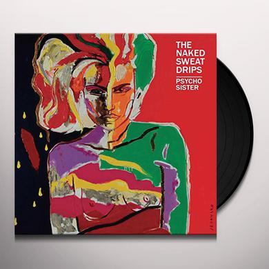 NAKES SWEATY DRIPS PSYCHO SISTER Vinyl Record