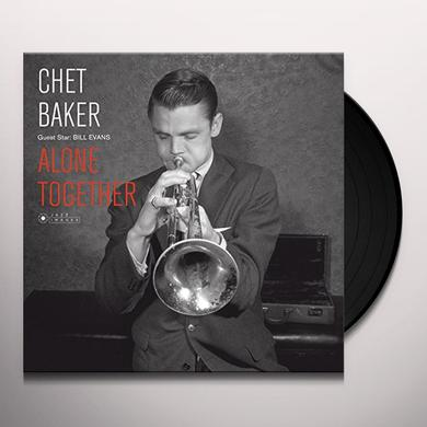 Chet Baker GUEST STAR: BILL EVANS - ALONE TOGETHER Vinyl Record