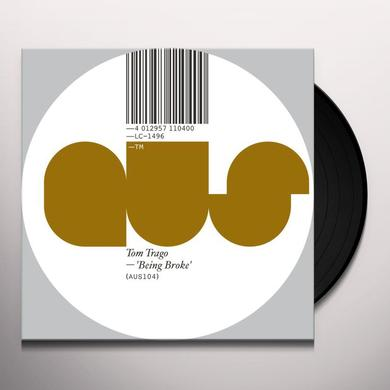 Tom Trago BEING BROKE Vinyl Record