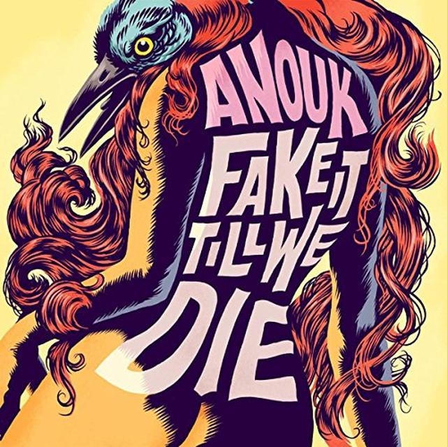 Anouk FAKE IT TILL WE DIE Vinyl Record - 180 Gram Pressing