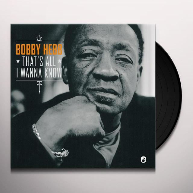 HEBB,BOBBY THAT'S ALL I WANNA KNOW Vinyl Record