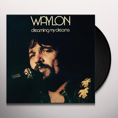 Waylon Jennings DREAMING MY DREAMS Vinyl Record