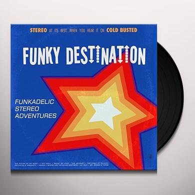 Funky Destination FUNKADELIC STEREO ADVENTURES Vinyl Record