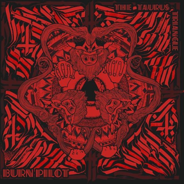 BURN PILOT TAURUS TRIANGLE Vinyl Record