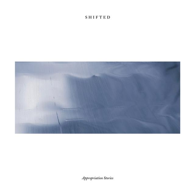 Shifted APPROPRIATION STORIES Vinyl Record