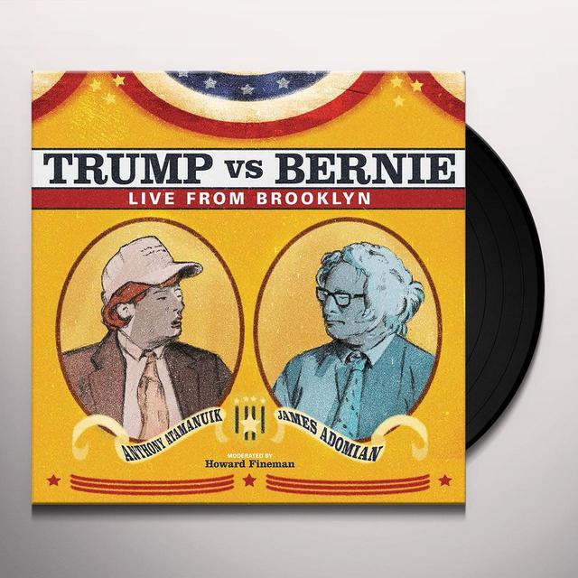 ATAMANUIK,ANTHONY / ADOMIAN,JAMES TRUMP VS BERNIE: THE DEBATE ALBUM Vinyl Record