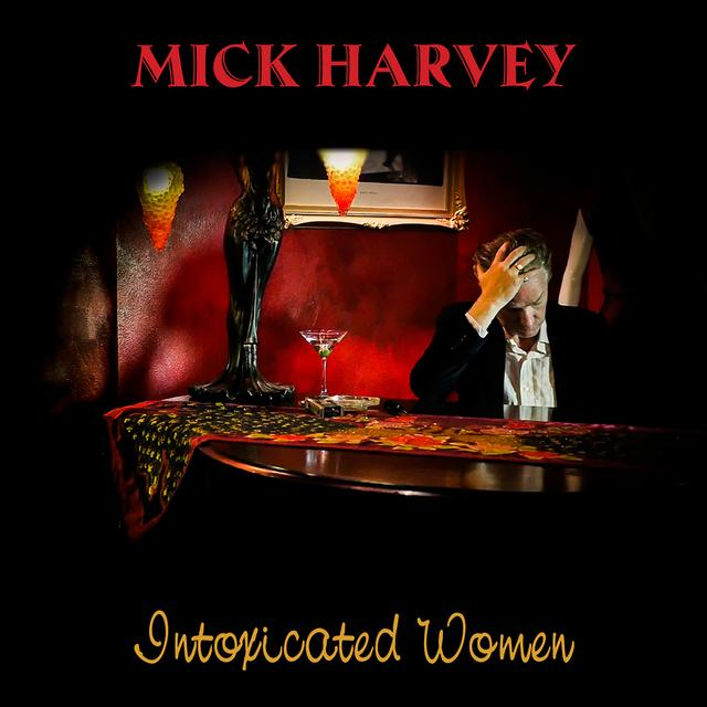 Mick Harvey INTOXICATED WOMEN Vinyl Record